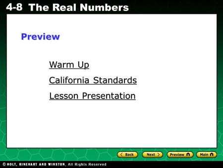 Evaluating Algebraic Expressions 4-8 The Real Numbers Warm Up Warm Up California Standards California Standards Lesson Presentation Lesson Presentation.
