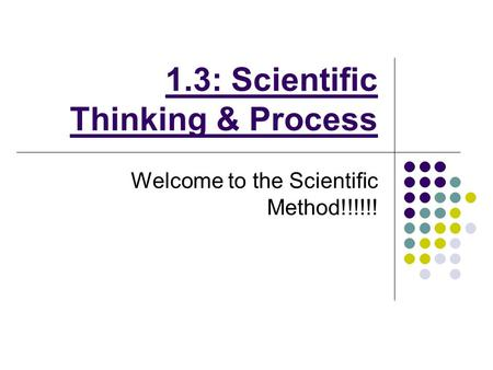 1.3: Scientific Thinking & Process