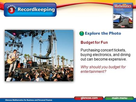 Budget for Fun Purchasing concert tickets, buying electronics, and dining out can become expensive. Why should you budget for entertainment?