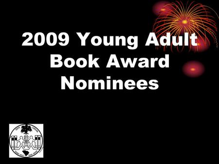 2009 Young Adult Book Award Nominees. Wake by Lisa Mann Not all dreams are sweet. For seventeen-year-old Janie, getting sucked into other people's dreams.