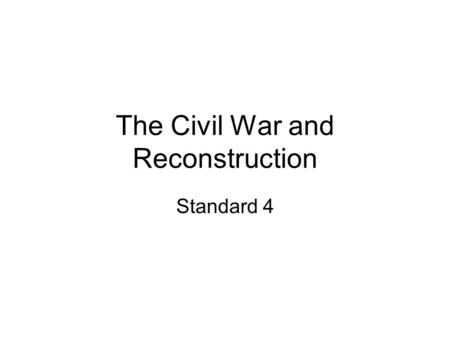 The Civil War and Reconstruction Standard 4. Regional Characteristics USHC-4.1 Compare the social and cultural characteristics of the North, the South,