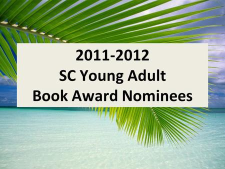 2011-2012 SC Young Adult Book Award Nominees. Angry Management by Chris Crutcher A collection of short stories featuring characters from earlier books.
