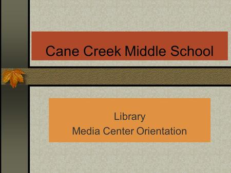 Cane Creek Middle School Library Media Center Orientation.