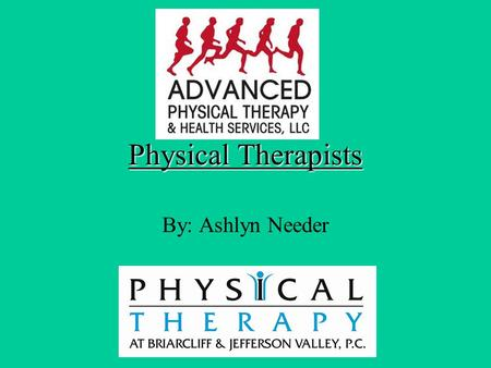 Physical Therapists By: Ashlyn Needer. What Do They Do? Health care profession Works with patients to restore their physical mobility May specialize in.