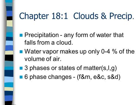 Chapter 18:1 Clouds & Precip.