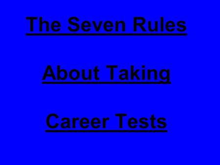 The Seven Rules About Taking Career Tests