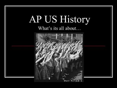AP US History Whats its all about…. Course Purpose AP US is a college level survey course designed to explore major themes, people, and events in American.