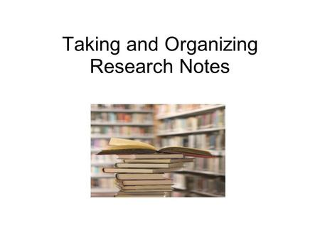 Taking and Organizing Research Notes. Formative Assessment Poll  lls/MTg3MjMxODU1NQ.