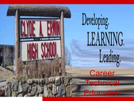Career Technical Education. Career Pathways (11-12 grade) 4 Units of Credit Required within a Pathway. Must include a second level * starred course.