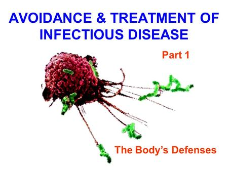 AVOIDANCE & TREATMENT OF INFECTIOUS DISEASE