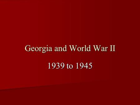 Georgia and World War II