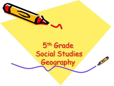 5th Grade Social Studies Geography