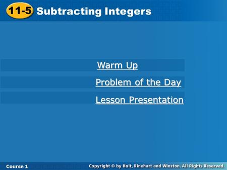 11-5 Subtracting Integers Warm Up Problem of the Day