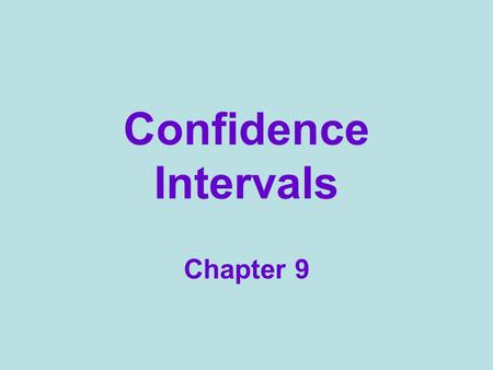Confidence Intervals Chapter 9.