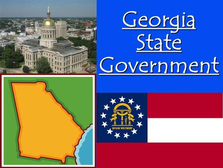 Georgia State Government. WARM-UP 1.How many Constitutions has Georgia had? - When was the first state Constitution approved? - When was the first state.