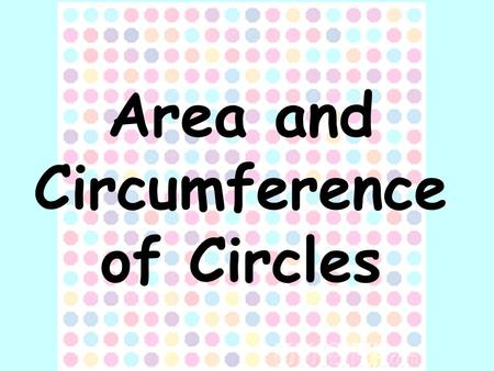 Area and Circumference of Circles. 1. Radius- any line segment that connects the center to a point on the circle VOCABULARY Radius.