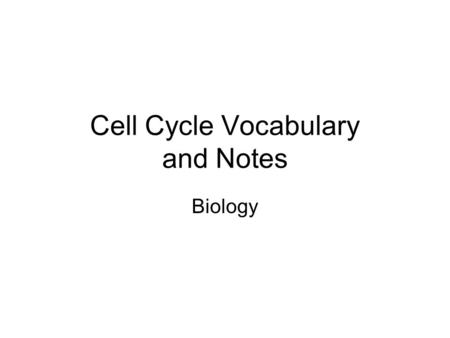 Cell Cycle Vocabulary and Notes Biology. Centrioles – one of two tiny structures located in the cytoplasm of animal cells near the nuclear envelope. Chromatid.