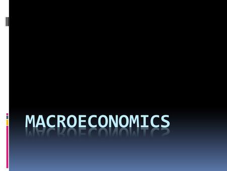 What is Macroeconomics? Macroeconomics (from prefix macr(o)- meaning large + economics) is a branch of economics that deals with the performance,