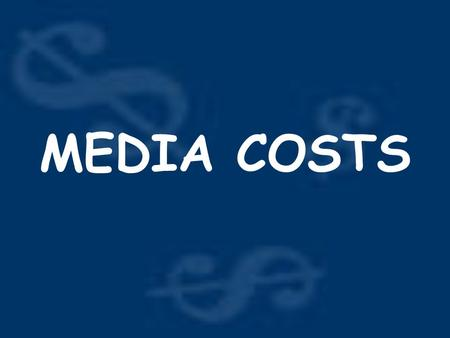 MEDIA COSTS. Newspaper Rates Classified Ads –Grouped into categories –Paid by word or line Display Ads –More creative –Generally larger –Paid by column.