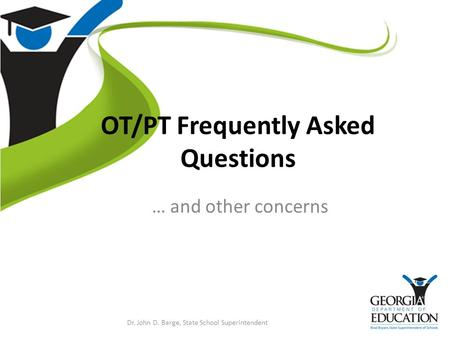 OT/PT Frequently Asked Questions