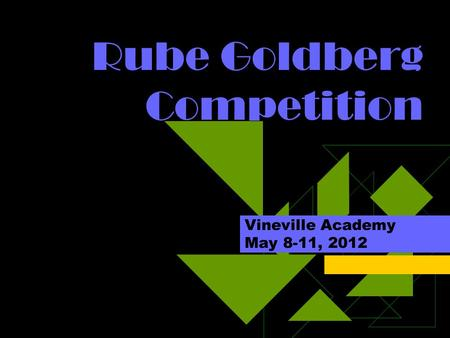 Rube Goldberg Competition Vineville Academy May 8-11, 2012.