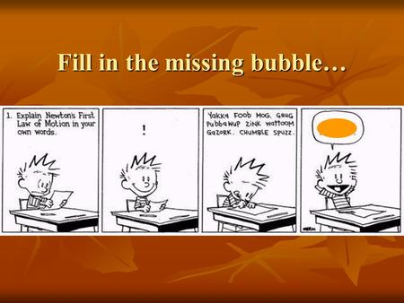 Fill in the missing bubble…. Kinematics in One Dimension Chapter 2.