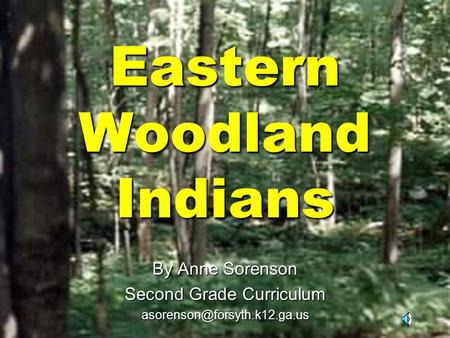 Eastern Woodland Indians By Anne Sorenson Second Grade Curriculum