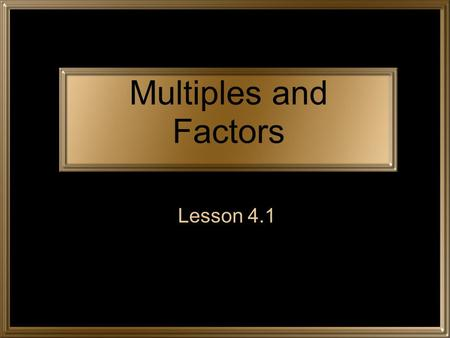 Multiples and Factors Lesson 4.1.