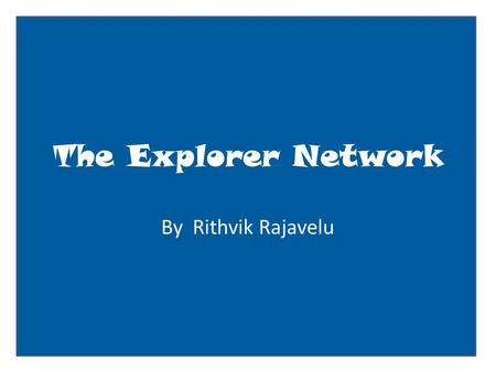 The Explorer Network By Rithvik Rajavelu. User name: status update here Basic Information Current City: St. Malo, France Birthday: 1491 Looking for: water.