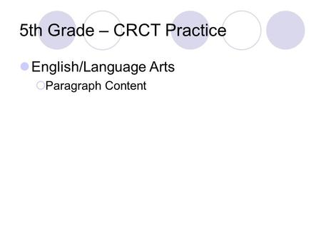 5th Grade – CRCT Practice English/Language Arts Paragraph Content.
