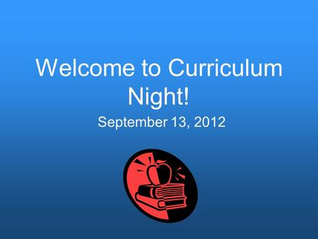 Welcome to Curriculum Night! September 13, 2012. Teachers Language Arts and Reading Eileen Bayanati, Amelia Gillis, Ashley Hammond, Shanna Rome Math,