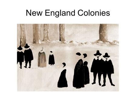 New England Colonies. Names of the New England Colonies Massachusetts Maine (part of Massachusetts) Connecticut Rhode Island New Hampshire.