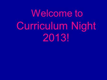 Welcome to Curriculum Night 2013!. Literacy Reading and Comprehension Phonics and Spelling – SMART (Systematic Multisensory Approach to Reading Training)SMART.