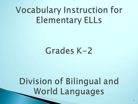 1. What about our ELLs? Why Teach Vocabulary? What Does Research Say? Article Six Vocabulary Activities for the English Classroom Vocabulary Activities.