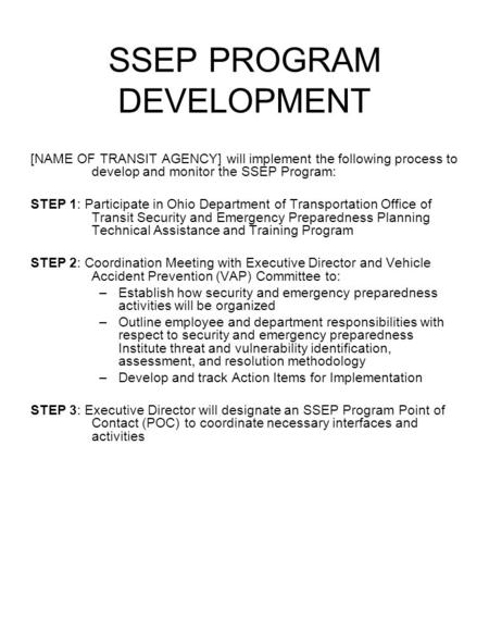 SSEP PROGRAM DEVELOPMENT [NAME OF TRANSIT AGENCY] will implement the following process to develop and monitor the SSEP Program: STEP 1: Participate in.