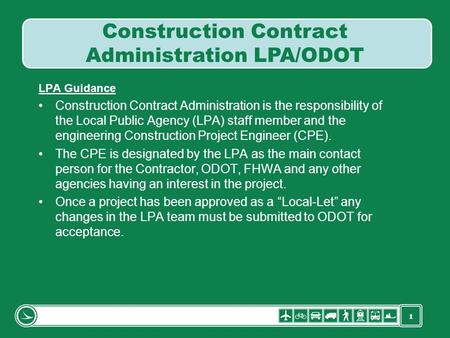 1 LPA Guidance Construction Contract Administration is the responsibility of the Local Public Agency (LPA) staff member and the engineering Construction.