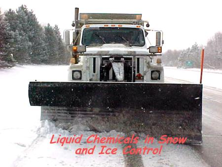 Liquid Chemicals in Snow and Ice Control. 3/29/2014 DistrictLCCLiquidowSalt Brine 10912.321,110,033.00 240,729.600363,056.00 316,449.370381,580.00 494,488.0001,827,784.00.