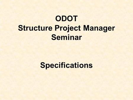 ODOT Structure Project Manager Seminar Specifications