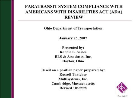 Page 1 of 52 PARATRANSIT SYSTEM COMPLIANCE WITH AMERICANS WITH DISABILITIES ACT (ADA) REVIEW Ohio Department of Transportation January 23, 2007 Presented.