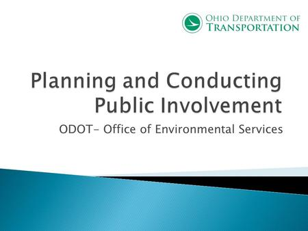 ODOT- Office of Environmental Services. How to Deal Effectively with the Public.