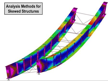 3D Finite Element Model Analysis Methods for Skewed Structures.