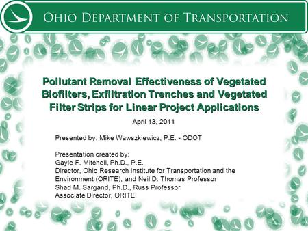 Pollutant Removal Effectiveness of Vegetated Biofilters, Exfiltration Trenches and Vegetated Filter Strips for Linear Project Applications April 13, 2011.