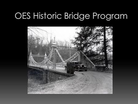 Initiated in 2007 with a study population of 8000 483 bridges are considered historic and eligible or listed on the National Register 111 Bridges are.