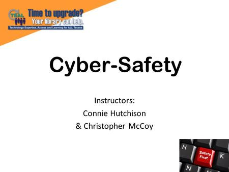 Cyber-Safety Instructors: Connie Hutchison & Christopher McCoy.