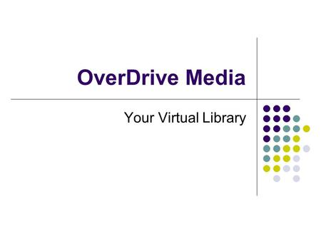 OverDrive Media Your Virtual Library. Get Started Here www.laketravislibrary.org.