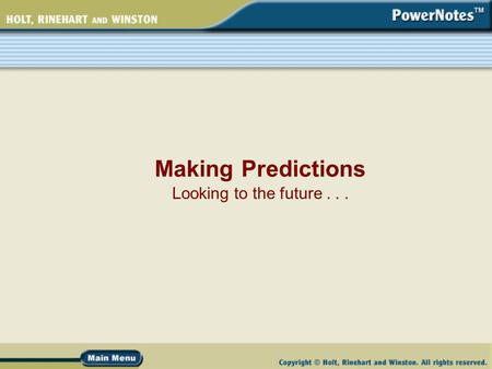 Making Predictions Looking to the future.... What Are Predictions? Predictions are educated guesses about what will happen next. Predictions are not final.