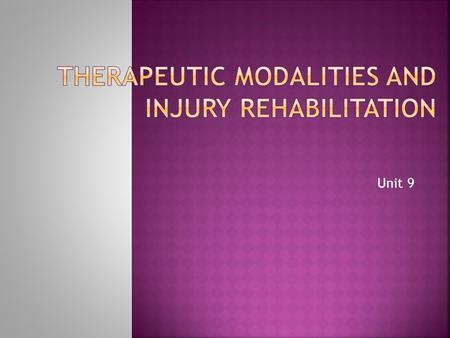Therapeutic Modalities and Injury Rehabilitation