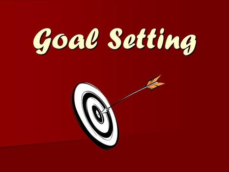 Goal Setting. Goals Something that you want and are willing to work for. Something that you want and are willing to work for. Why set goals? Why set goals?