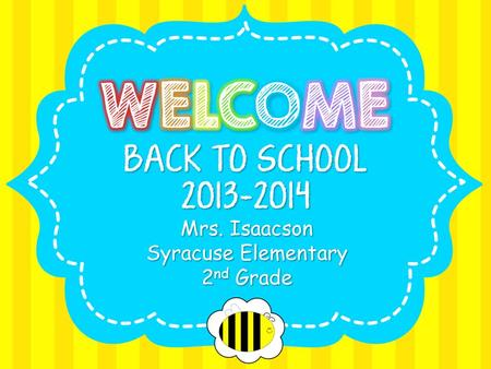 Mrs. Isaacson Syracuse Elementary 2 nd Grade. Mrs. Isaacson I have been teaching for 26 years in many capacities: sixth grade, reading intervention, instructional.