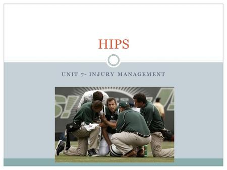 UNIT 7- INJURY MANAGEMENT HIPS. Specific injury assessment to evaluate the extent of musculoskeletal injuries Performed in an ordered sequence to assess.